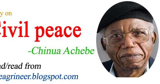 civil peace chinua achebe essay Thorough analysis and response essay on civil peace by chinua achebeessay by notchbmx, college, undergraduate, december 2003.