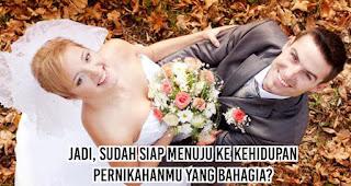 Jadi, sudah siap menuju ke kehidupan pernikahanmu yang bahagia