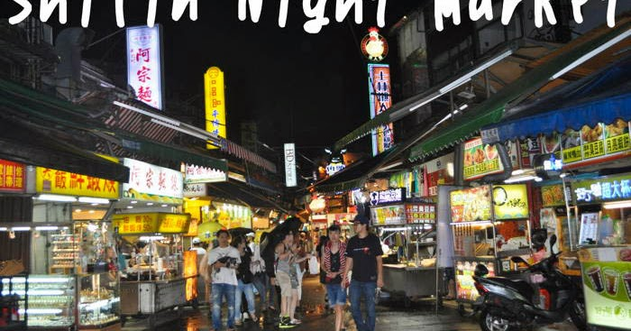 What to do in Taiwan: Foodtrip at Taipei's Shilin Night ...