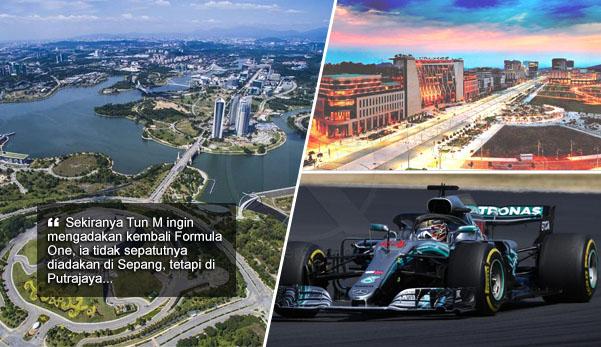 'Perlumbaan F1 tak sepatutnya diadakan di Sepang, tetapi di Putrajaya'