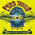 Chico Trujillo -  REINA DE TODAS LAS FIESTAS 2014 Disco Completo