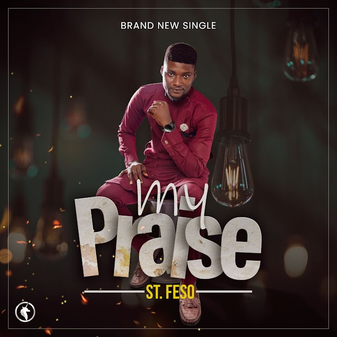 [Audio + Lyrics] My Praise - St FESO