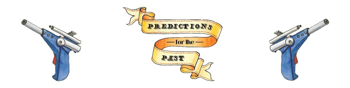 Predictions for the Past