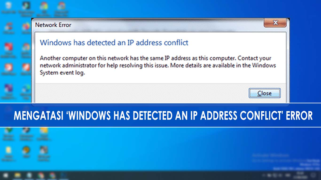 Mengatasi 'Windows has detected an IP Address conflict' Error