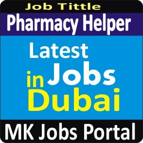 Pharmacy Helper Jobs Vacancies In UAE Dubai For Male And Female With Salary For Fresher 2020 With Accommodation Provided | Mk Jobs Portal Uae Dubai 2020