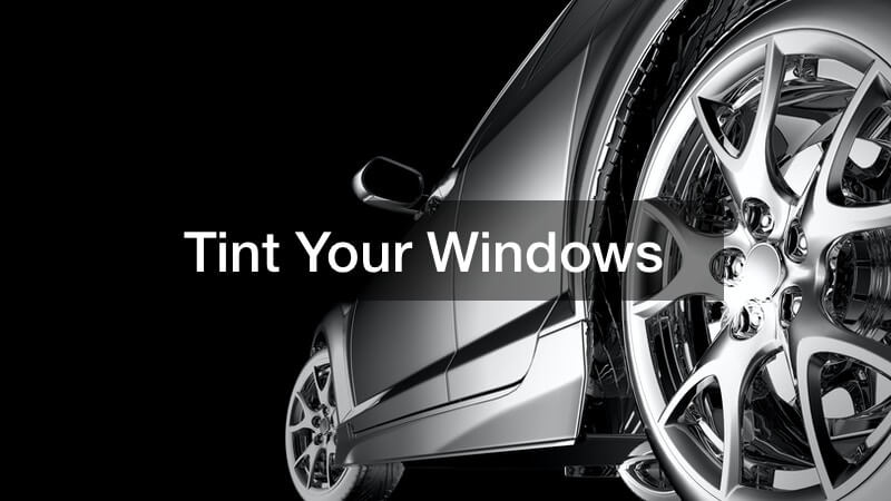 Tint Your Windows