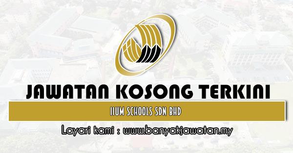Jawatan Kosong 2021 di IIUM Schools Sdn Bhd