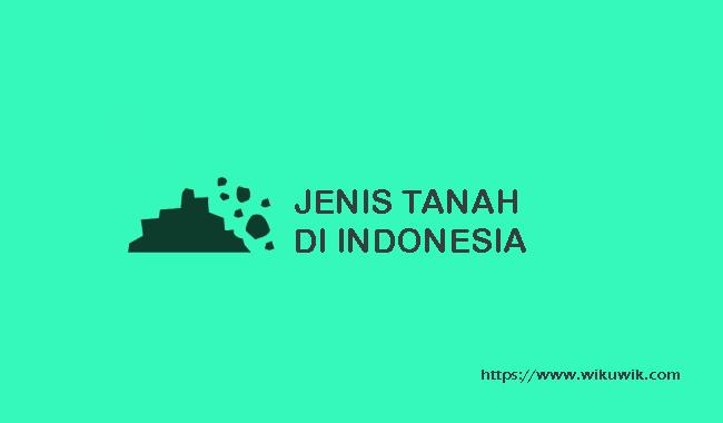 Jenis Tanah di Indonesia