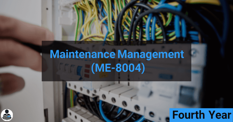 Maintenance Management (ME-8004) RGPV notes CBGS Bachelor of engineering