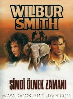 Wilbur Smith - Şimdi Ölmek Zamanı