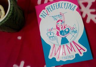 http://mamadoszescianu.blogspot.com/2016/10/nieperfekcyjna-mama-anna-dydzik.html