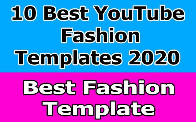 10 Best YouTube Fashion Templates 2020