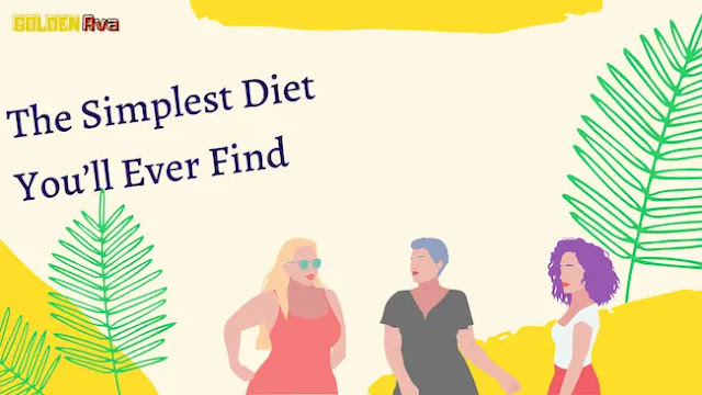 The Simplest Diet You'll Ever Find