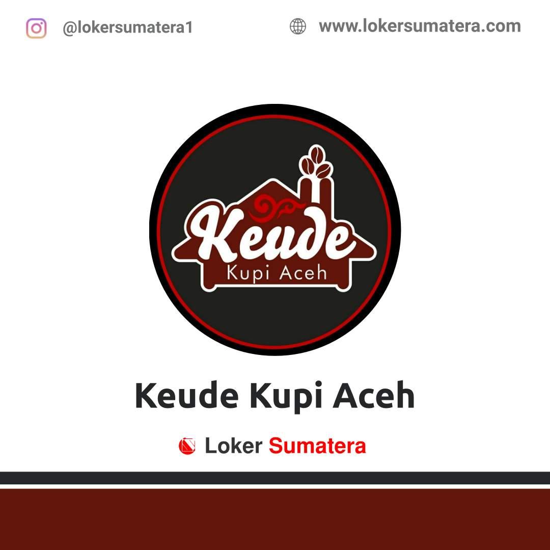 Lowongan Kerja Banda Aceh: Keude Kupi Aceh Januari 2021