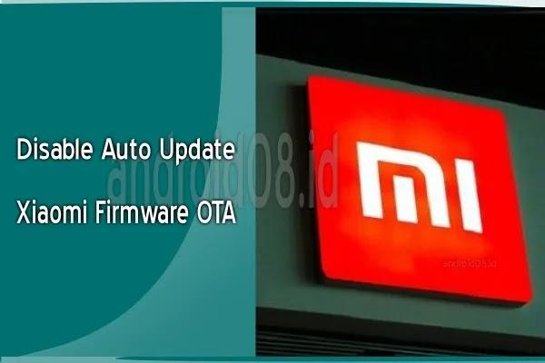Disable Auto Update Xiaomi Fimware