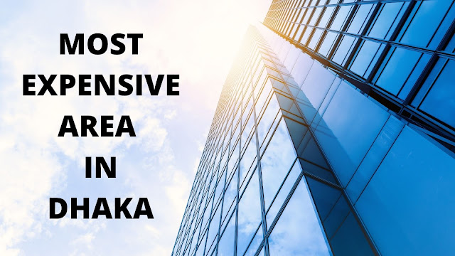 Most Expensive Places To Live In Dhaka - Most Expensive Area in Dhaka