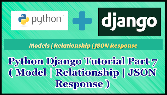 Python Django Auth Tutorial Part 7 | Model | Relationship | JSON Response
