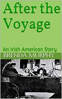 After the Voyage - an Irish immigrant story by Brenda Murphy
