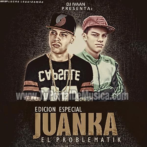 Dj Ivaan Juanka El Problematik Ed. Especial (2016)