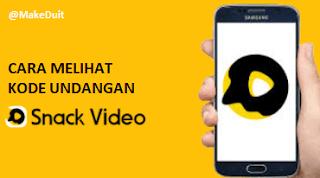 Cara Melihat Kode Undangan Snack Video Sendiri