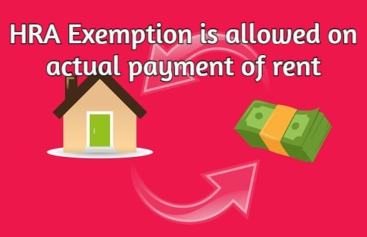 HRA Exemption is allowed on actual payment of rent
