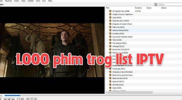 Share list IPTV hơn 1000 phim lẻ xem cực nhanh ngày 07/11/2020