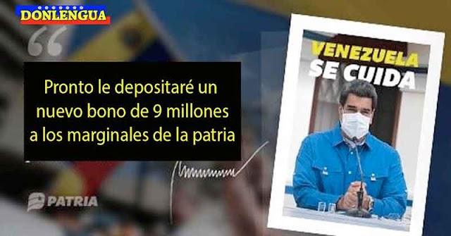 Maduro promete depositarle un bono a los Marginales   9 Millones de Bolívares