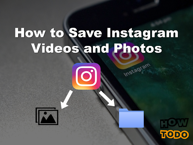 How to Save Instagram Videos, How to Save Instagram Photos, How to Save Instagram Videos and Photos, How to Save Instagram Videos and Photos to Phone & PC, Save Instagram Videos, Save Instagram photos, Save instagram videos to camera roll, instagram saver app
