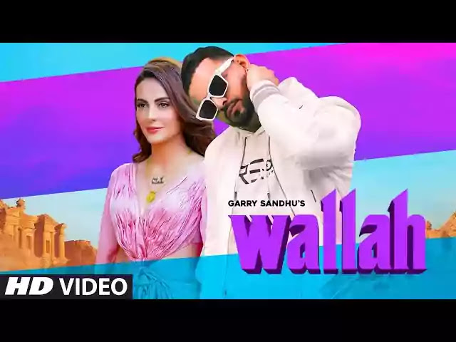 Wallah Song Lyrics - Garry Sandhu