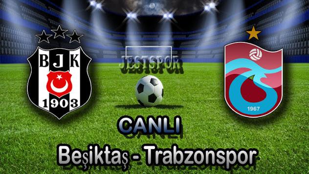 Beşiktaş - Trabzonspor Jestspor izle