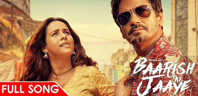 Baarish Ki Jaaye Lyrics - B Praak | Nawazuddin Siddiqui | Sunanda Sharma
