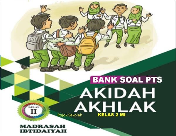 Download Soal PTS Akidah Akhlak Semester 1 Kelas 2 SD/MI Sesuai KMA 183 Kurikulum 2013