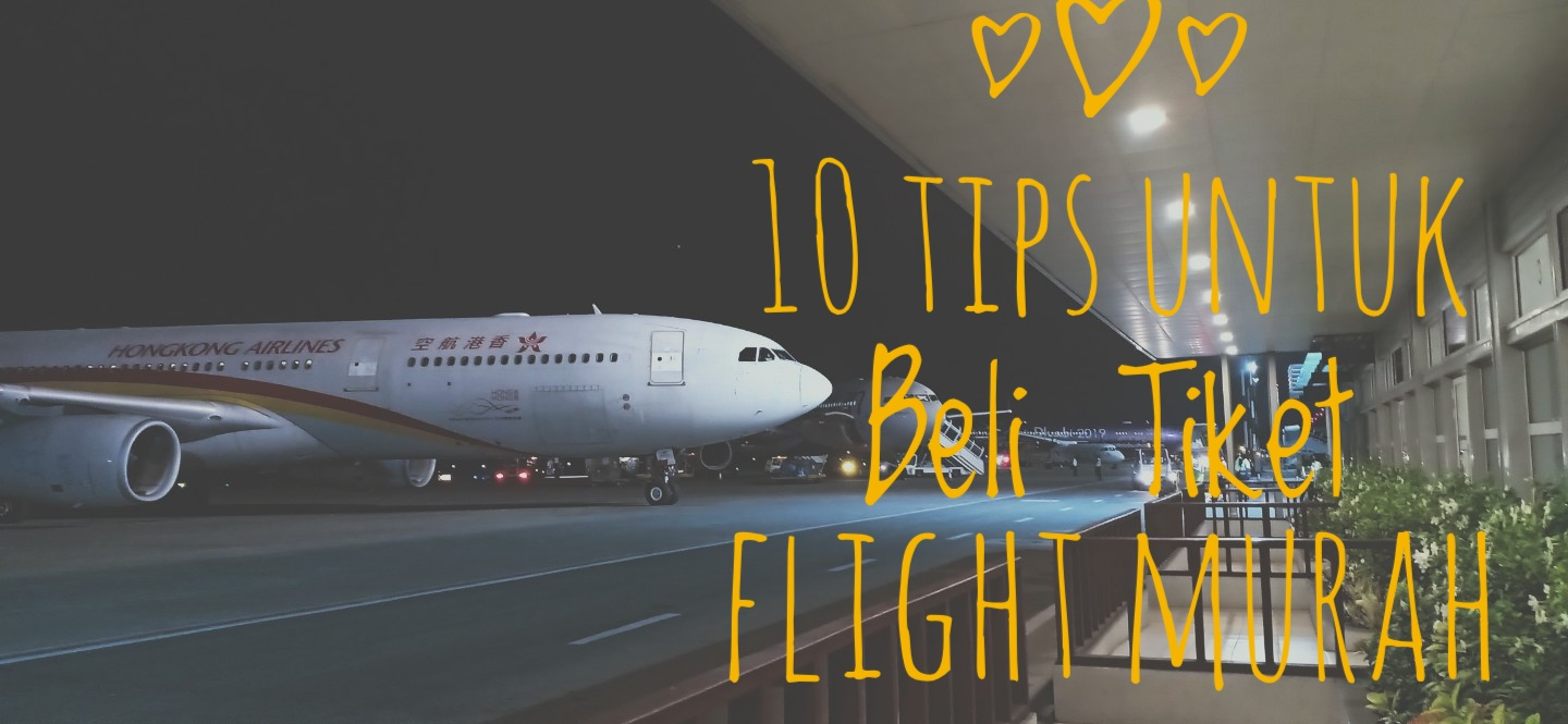 10 Tips Beli Tiket Penerbangan Flight Murah