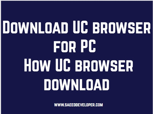 Download UC browser for PC How UC browser download