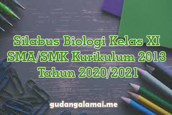 Silabus Biologi Kelas XI SMA/SMK Kurikulum 2013 Tahun 2020/2021
