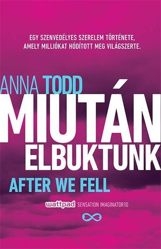Anna Todd: Miután elbuktunk (Miután 3.) + képekkel