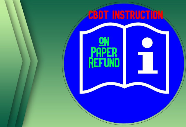 cbdt-instruction-on-issue-of-paper-refund-of-income-tax