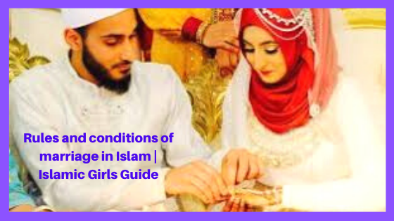Rules and conditions of marriage in Islam | Islamic Girls Guide