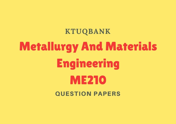 Metallurgy And Materials Engineering | ME210 | Question Papers (2015 batch)