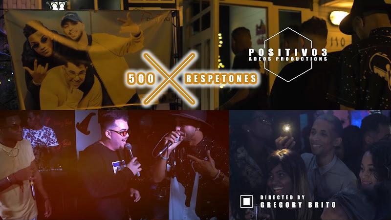Positivo3 - ¨500 Respetones¨ - Videoclip - Director: Gregory Brito. Portal Del Vídeo Clip Cubano