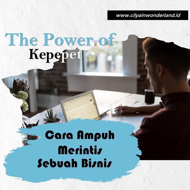 """""""The Power of Kepepet"""" Cara Ampuh Merintis Sebuah Bisnis"""