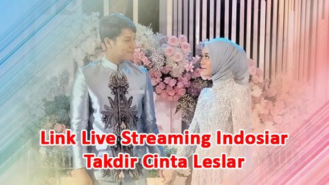 Link Live Streaming Indosiar Pernikahan Lesti dan Rizky, Takdir Cinta Leslar