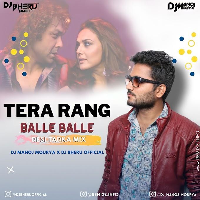 Tera Rang Balle Balle (Desi Tadka Mix) DJ Manoj Mourya X DJ Bheru Official
