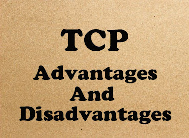 5 Advantages and Disadvantages of TCP | Limitations & Benefits of TCP Protocol