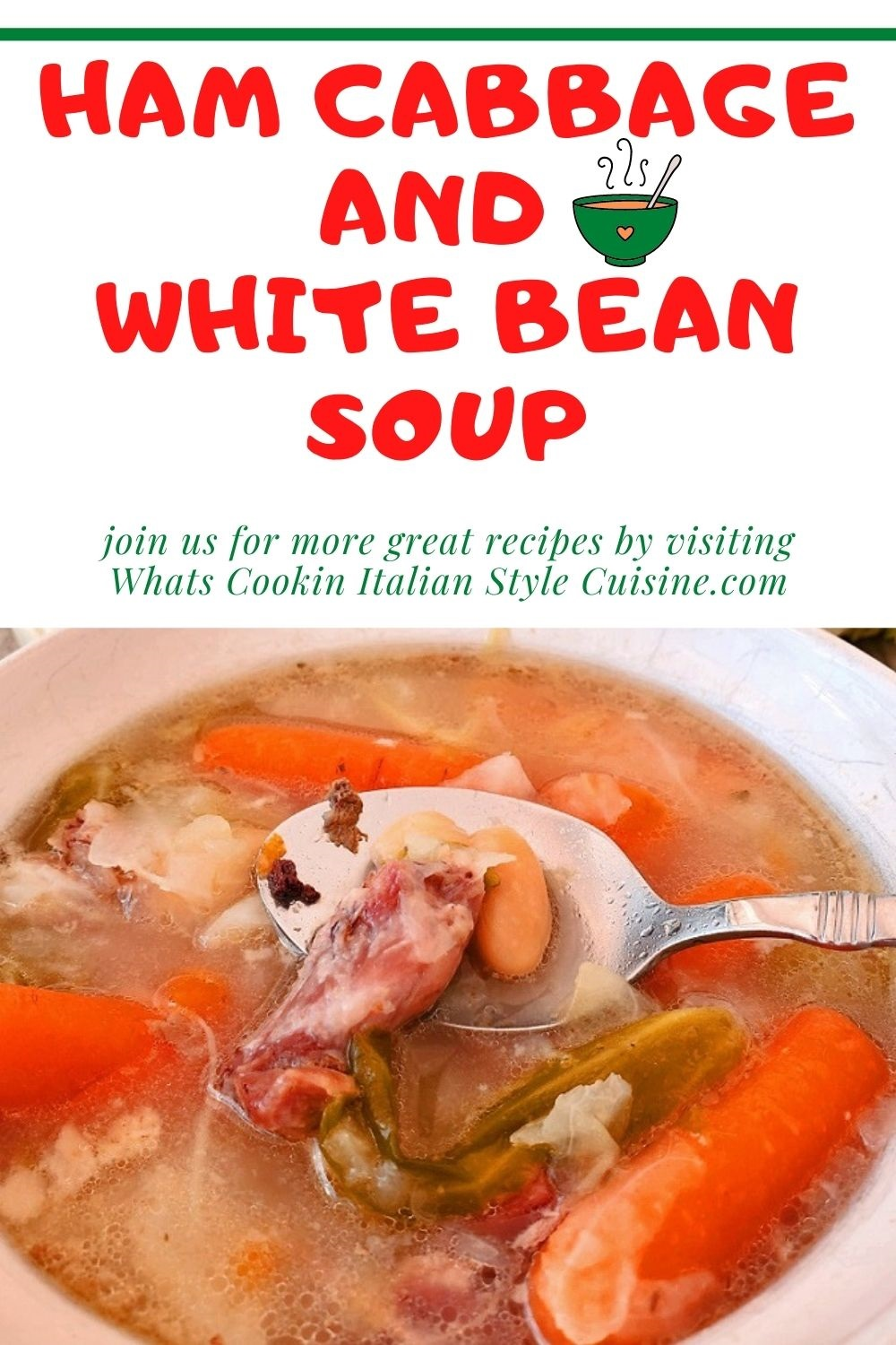 this is a pin for later on how to make ham, cabbage and white bean soup