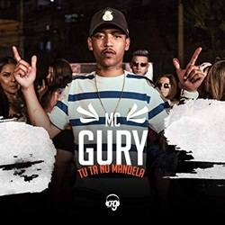 Tu Ta No Mandela - MC Gury