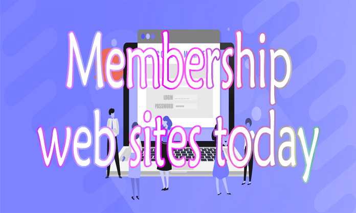 Membership web sites today