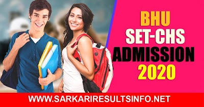 Banaras Hindu University SET CHS Varanasi has recently invited the online application form for the BHU Admission Test for the CHS 2020 Admission.