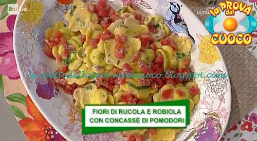 Fiori di rucola e robiola con concassé di pomodori ricetta Spisni da Prova del Cuoco