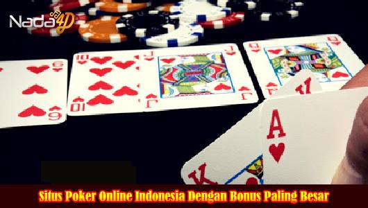 Situs Poker Online Indonesia Dengan Bonus Paling Besar